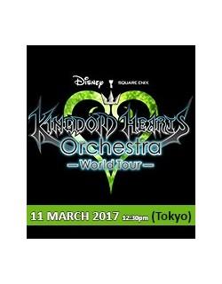 TOKYO - S Seat Ticket - March 11, 2017 - KINGDOM HEARTS Orchestra - World Tour - International Forum A - 12:30pm - Ticket