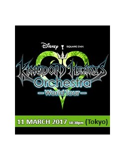 TOKYO - S Seat Ticket - March 11, 2017 - KINGDOM HEARTS Orchestra - World Tour - International Forum A - 18:30pm - Ticket