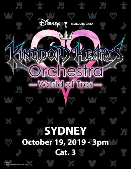 SYDNEY - Cat.3 - 19 Oct. 2019 - KINGDOM HEARTS Orchestra -World of Tres- Place de concert - Centennial Hall (15h)