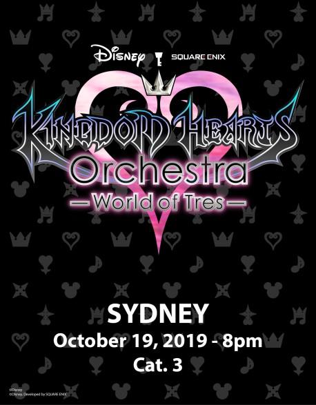 SYDNEY - Cat.3 - 19 Oct. 2019 - KINGDOM HEARTS Orchestra -World of Tres- Place de concert - Centennial Hall (20h)
