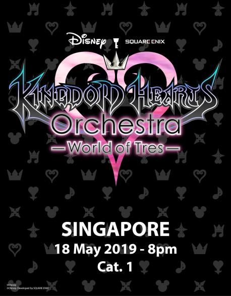 SINGAPOUR - Cat.1 - 18 mai 2019 - KINGDOM HEARTS Orchestra -World of Tres- Place de Concert - Esplanade Theatre (20h)