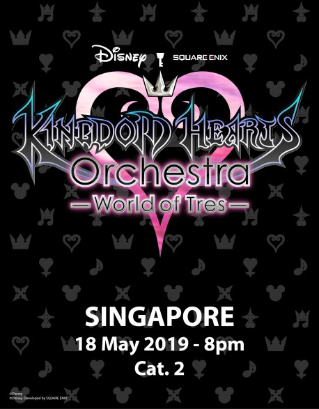 SINGAPORE - Cat.2 - May 18, 2019 - KINGDOM HEARTS Orchestra -World of Tres- Concert Ticket - Esplanade Theatre (8pm)