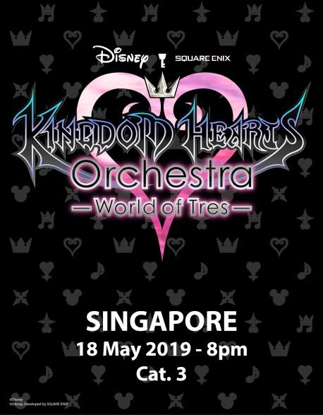 SINGAPOUR - Cat.3 - 18 mai 2019 - KINGDOM HEARTS Orchestra -World of Tres- Place de Concert - Esplanade Theatre (20h)