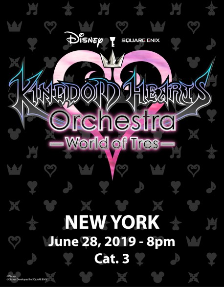 NEW YORK - Cat.3 - 28 juin 2019 - KINGDOM HEARTS Orchestra -World of Tres- Place de Concert - United Palace (20h)