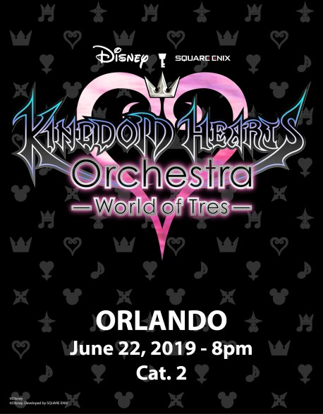 ORLANDO - Cat.2 - June 22, 2019 - KINGDOM HEARTS Orchestra -World of Tres- Concert Ticket - Walt Disney Theatre (8pm)