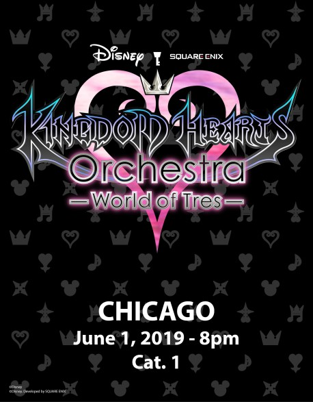 CHICAGO - Cat.1 - 1er juin 2019 - KINGDOM HEARTS Orchestra -World of Tres- Place de Concert - Auditorium Theatre (20h)