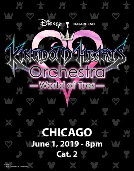 CHICAGO - Cat.2 - 1er juin 2019 - KINGDOM HEARTS Orchestra -World of Tres- Place de Concert - Auditorium Theatre (20h)