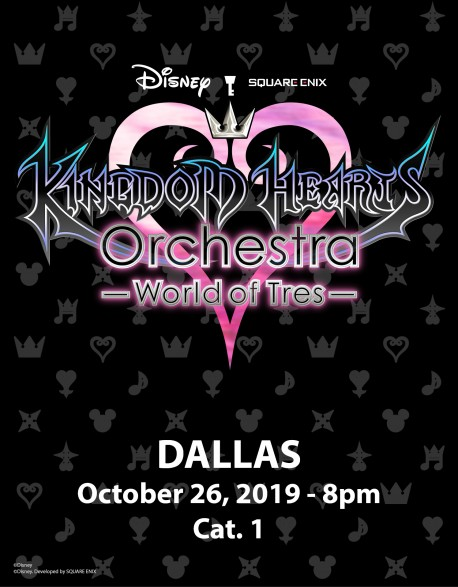 DALLAS - Cat.1 - Oct. 26, 2019 - KINGDOM HEARTS Orchestra -World of Tres- Concert Ticket - Verizon Theatre (8pm)