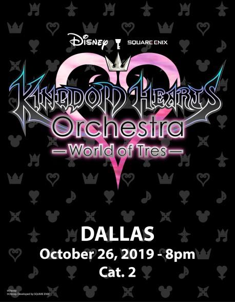 DALLAS - Cat. 2 - Oct. 26, 2019 - KINGDOM HEARTS Orchestra -World of Tres- Concert Ticket - Verizon Theatre (8pm)