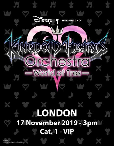 LONDRES - VIP Cat. 1 - 17 Nov. 2019 - KINGDOM HEARTS Orchestra -World of Tres- Place de Concert - Eventim Appollo (15h)