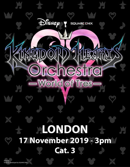 LONDRES - Cat. 3 - 17 Nov. 2019 - KINGDOM HEARTS Orchestra -World of Tres- Place de Concert - Eventim Appollo (15h)