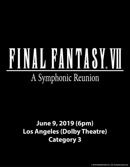 LOS ANGELES - Cat.3 - June 9, 2019 - FINAL FANTASY VII - A Symphonic Reunion Concert Ticket - Dolby Theatre (6pm)